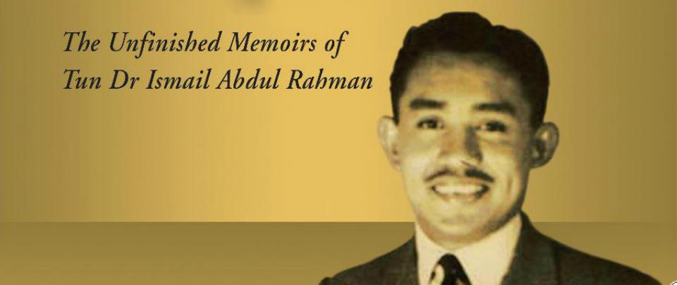 The Life and Legacy of Tun Dr. Ismail