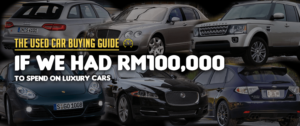 What Sort of Cars Can You Get For RM100,000?