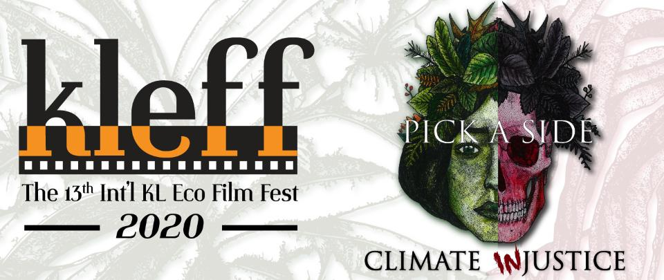 The 13th KL Eco Film Festival 2020: Climate (in)Justice - Pick a Side