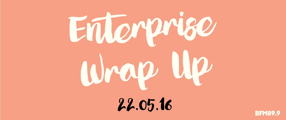 Enterprise Wrap Up - 22nd May 2016