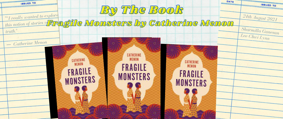 By the Book: Fragile Monsters by Catherine Menon