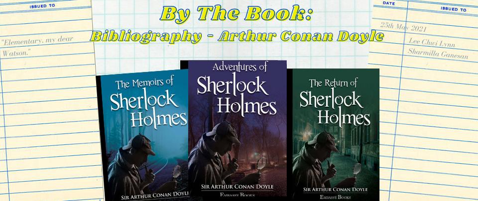 By The Book: Bibliography - Arthur Conan Doyle