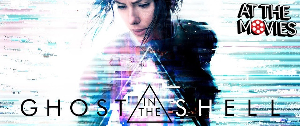 Ghost in the Shell (At the Movies #137)