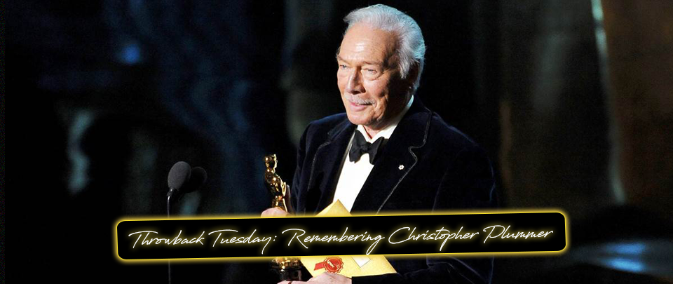 Popcorn Culture - Throwback Tuesday: Remembering Christopher Plummer