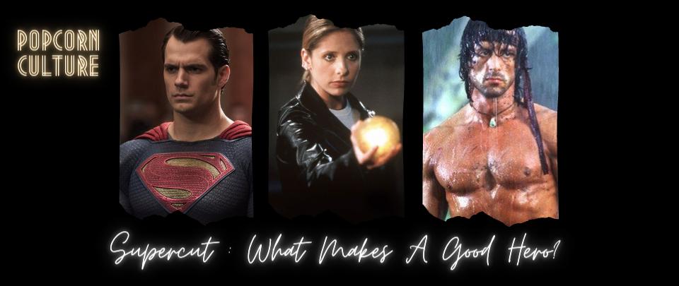 Popcorn Culture - Supercut: What Makes A Good Hero?
