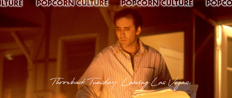 Popcorn Culture - Throwback Tuesday: Leaving Las Vegas