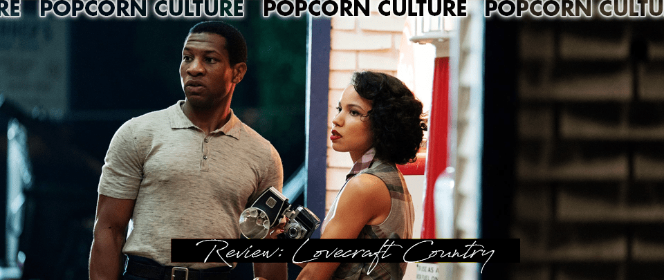 Popcorn Culture - Review: Lovecraft Country