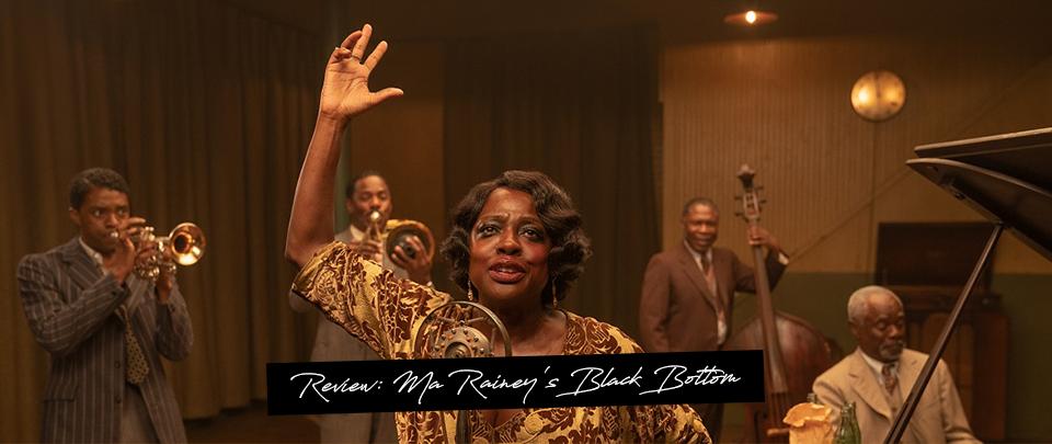 Popcorn Culture - Review: Ma Rainey's Black Bottom