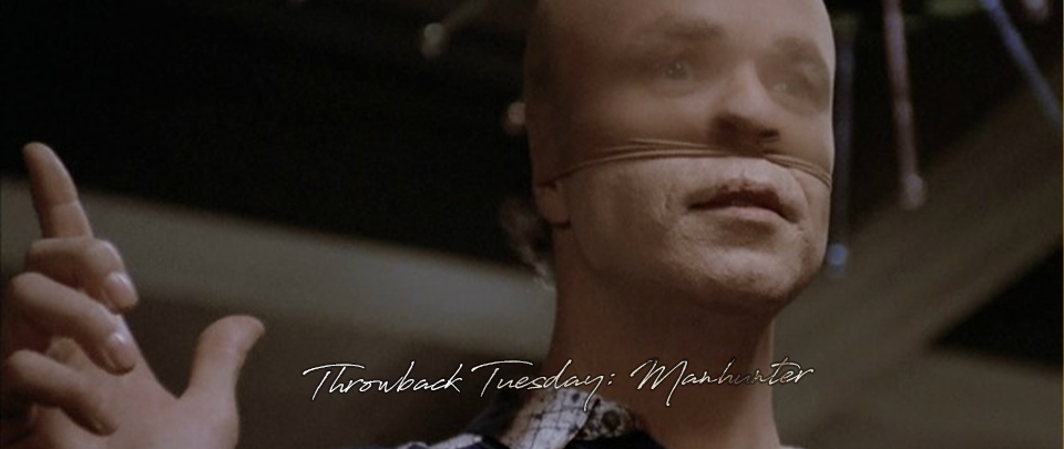 Popcorn Culture - Throwback Tuesday: Manhunter