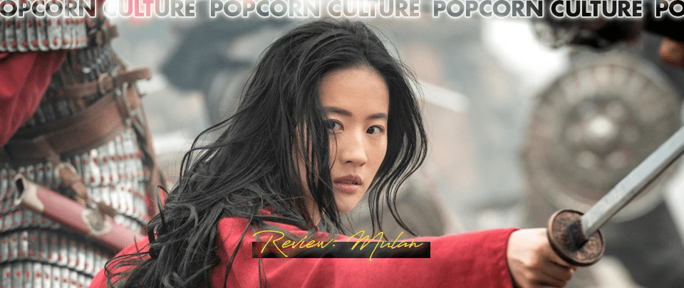 Popcorn Culture - Review: Mulan