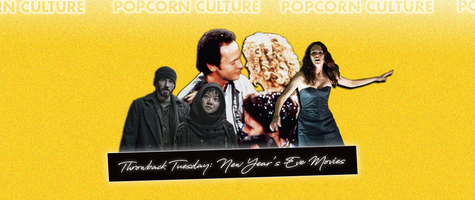 Popcorn Culture - Throwback Tuesday: New Year's Eve Movies