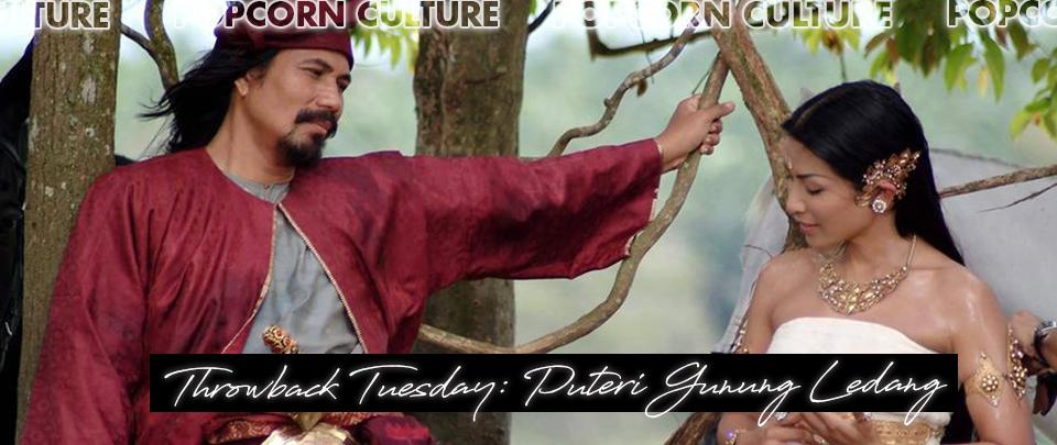 Popcorn Culture - Throwback Tuesday: Puteri Gunung Ledang