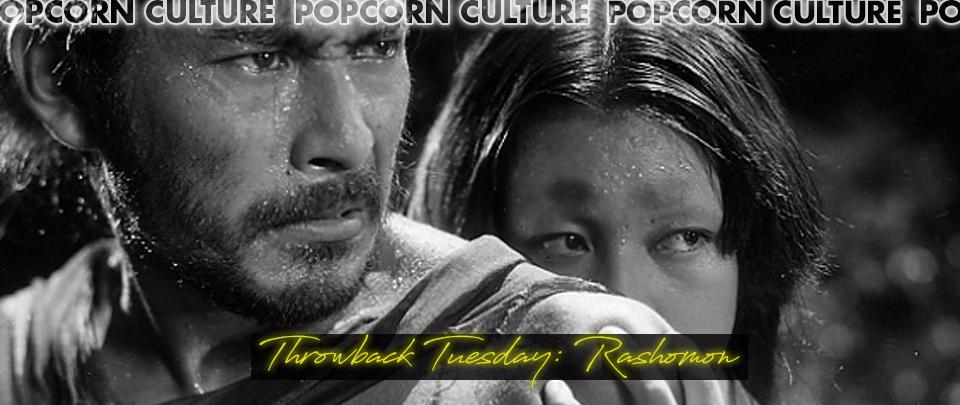 Popcorn Culture - Throwback Tuesday: Rashomon