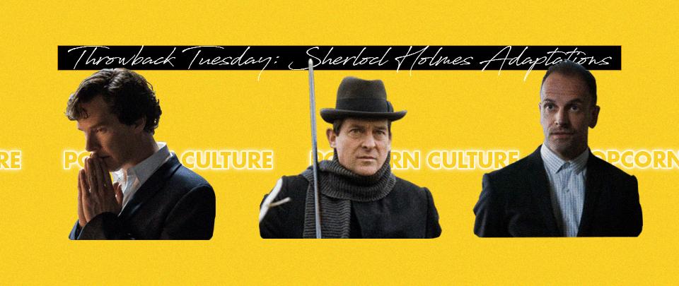 Popcorn Culture - Throwback Tuesday: Sherlock Holmes Adaptations