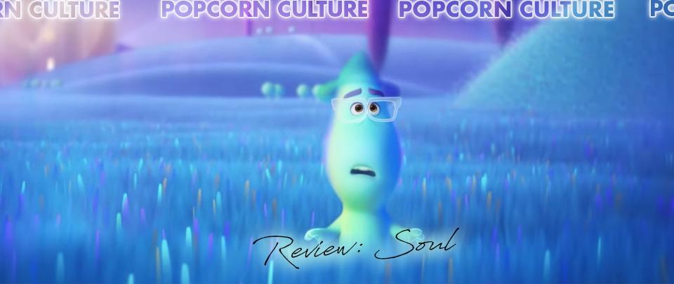 Popcorn Culture - Review: Soul