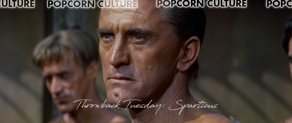 Popcorn Culture - Throwback Tuesday: Spartacus