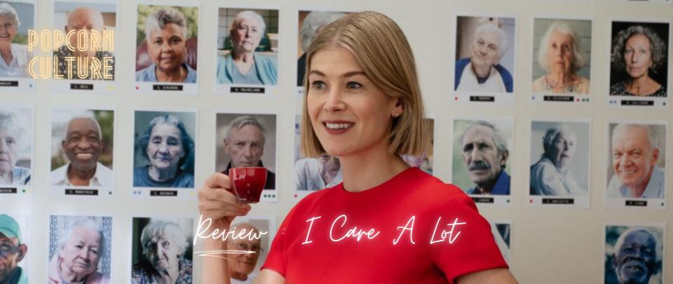Popcorn Culture - Review: I Care a Lot
