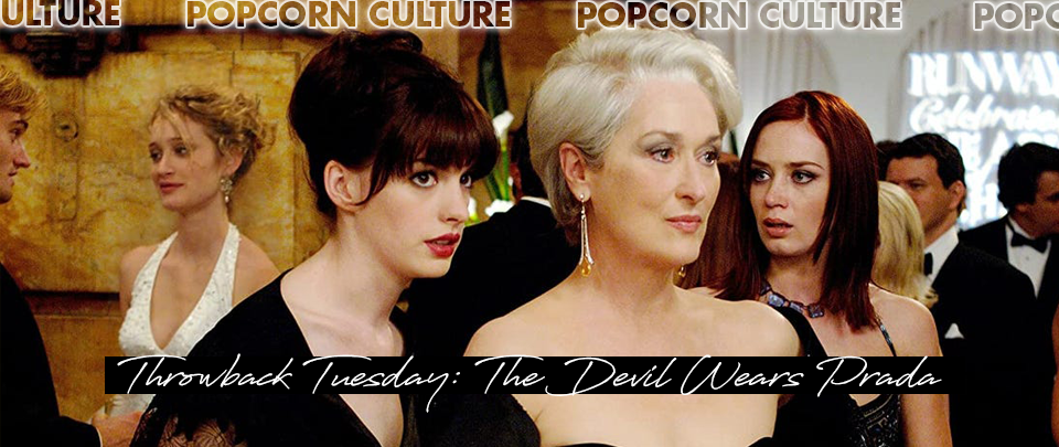 Popcorn Culture - Throwback Tuesday: The Devil Wears Prada