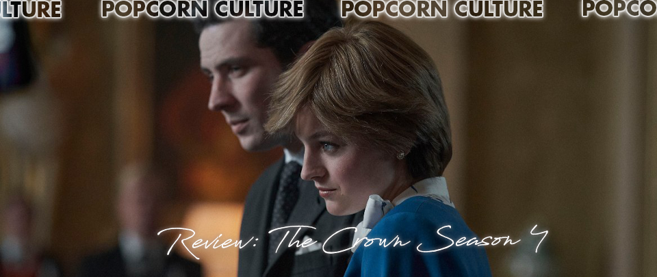 Popcorn Culture - Review: The Crown Season 4