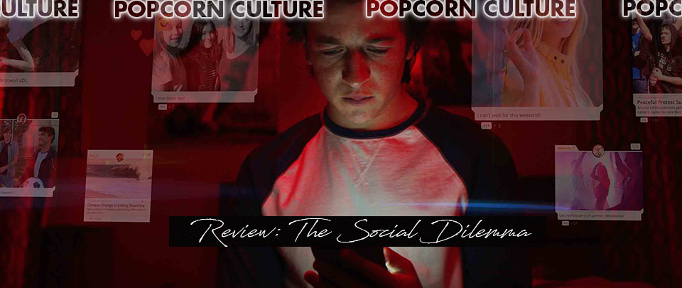 Popcorn Culture - Review: The Social Dilemma