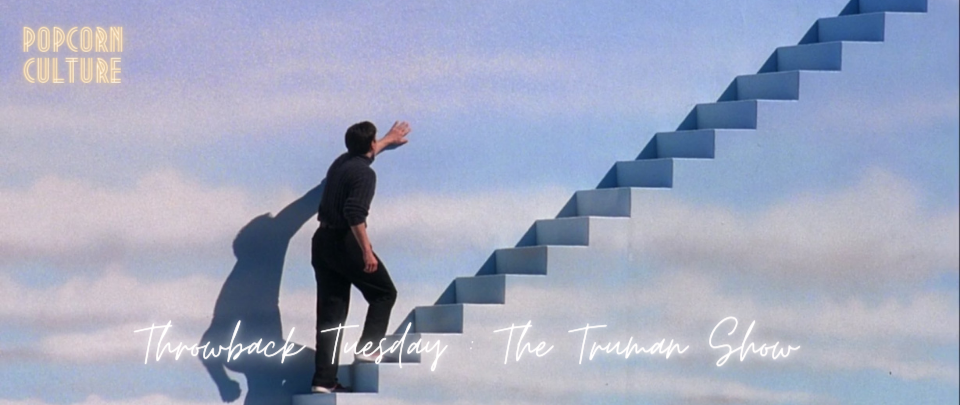 Popcorn Culture - Throwback Tuesday: The Truman Show