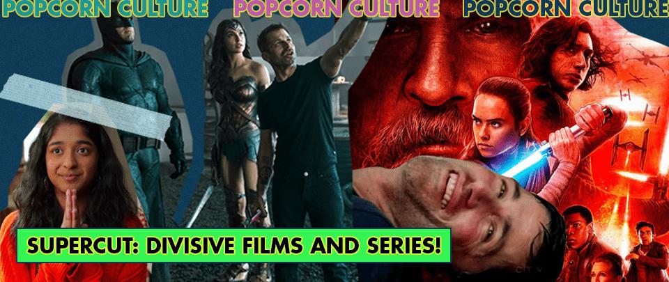 Popcorn Culture - Supercut: Divisive Shows and Movies