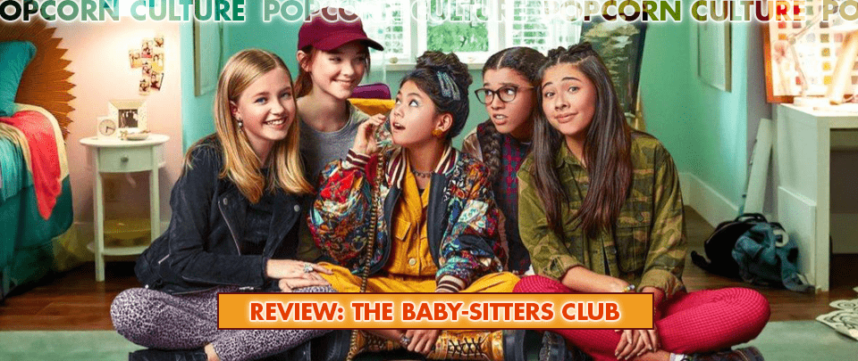 Popcorn Culture - Review: The Baby-Sitters Club