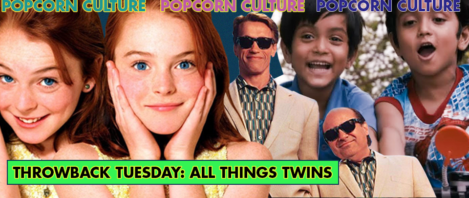 Popcorn Culture - Throwback Tuesday: All Things Twins