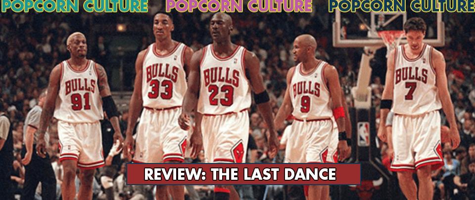 Popcorn Culture - Review: The Last Dance