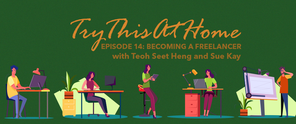 Try This At Home #14: Becoming A Freelancer