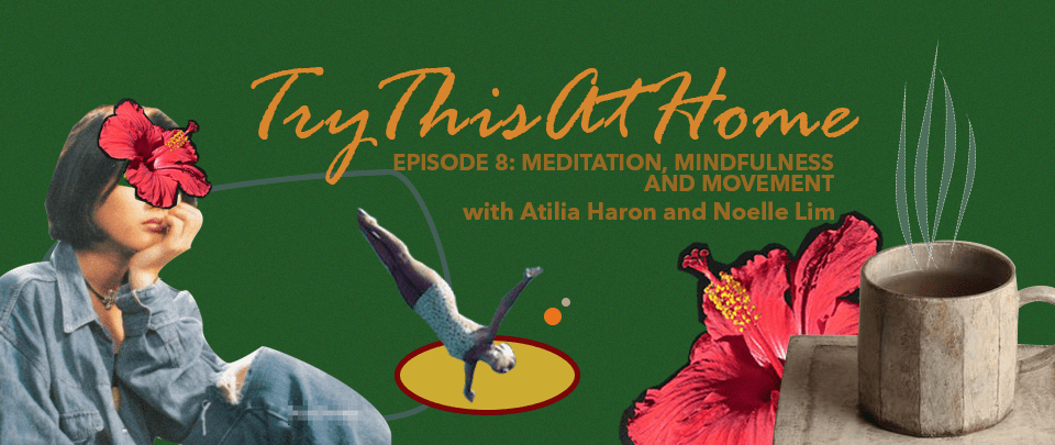 Try This At Home #8: Meditation, Mindfulness and Movement