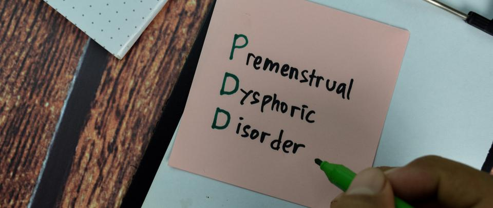 Premenstrual Dysphoric Disorder - Not Just An Extreme Form of PMS