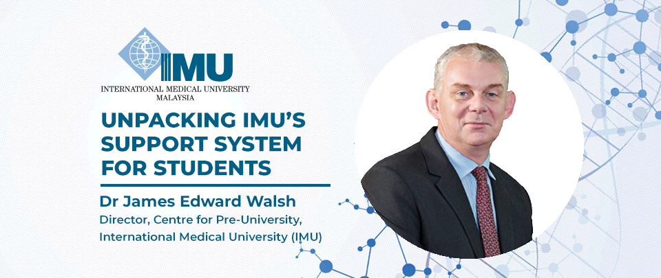 Unpacking IMU's Support Systems for Students - IMU's Pathway to Excellence