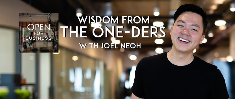 Wisdom From The One-Ders: Joel Neoh