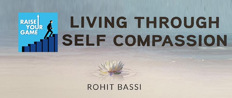 Living Through Self Compassion