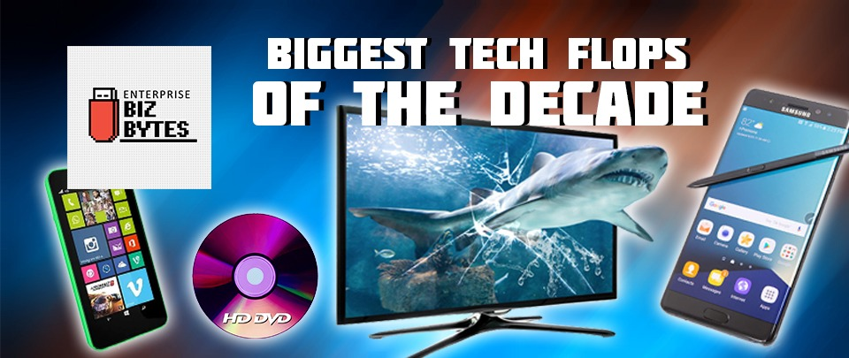 The Biggest Tech Flops Of The Decade