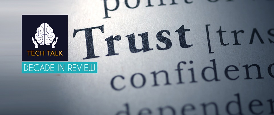 Decade In Review - The Search For Trust