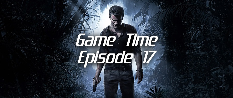 Game Time Episode 17
