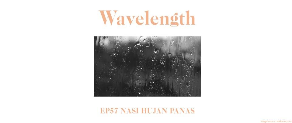 Ep57: Nasi Hujan Panas