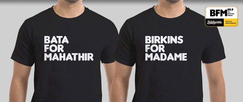 Bata For Mahathir or Birkins For Madame