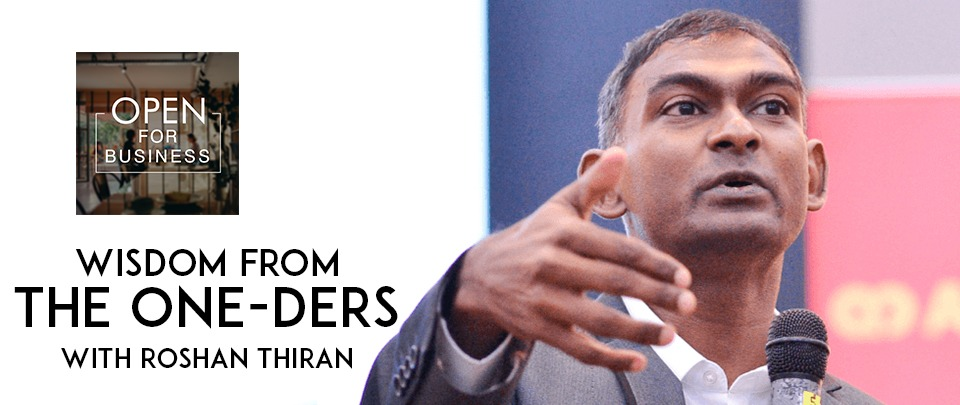 Wisdom From The One-Ders: Roshan Thiran