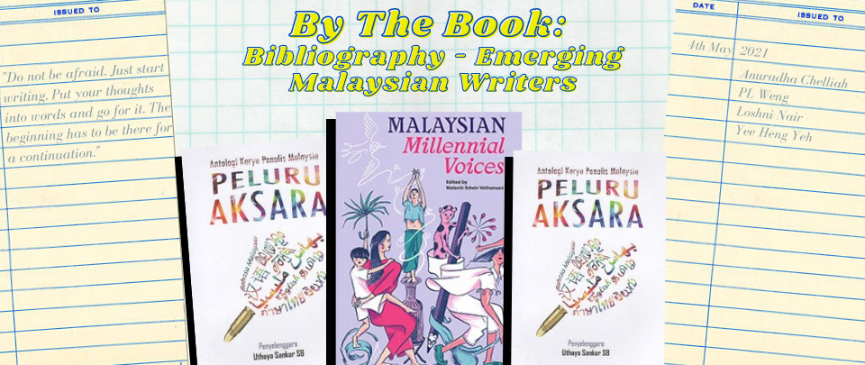 By the Book: Bibliography - Emerging Malaysian Writers