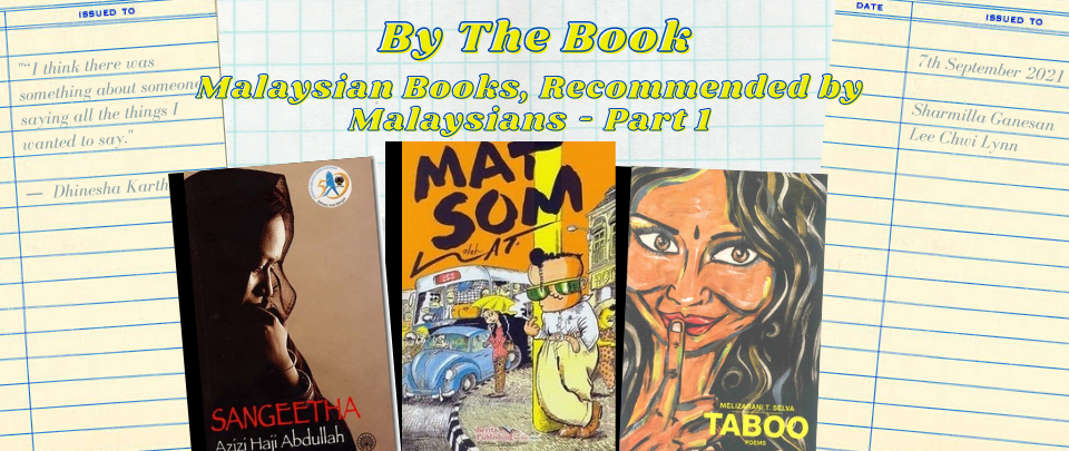 By the Book: Malaysian Books, Recommended by Malaysians - Part 1