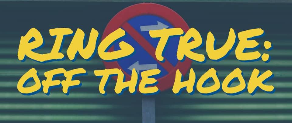 Ring True #6: Off The Hook